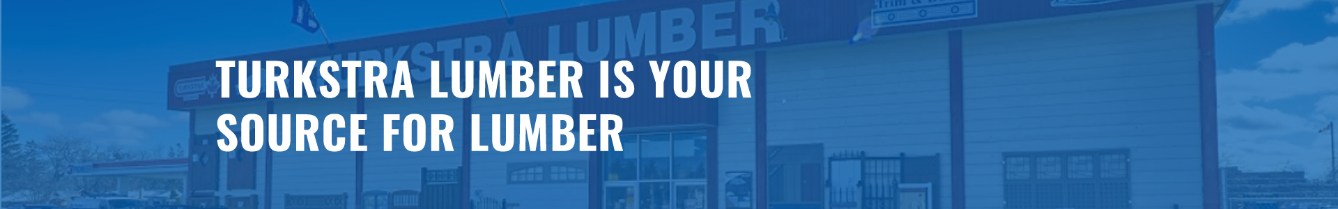Turkstra Brantford carries complete selection of lumber, doors, trim, moldings, and windows.